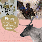 Merry everything and happy always van Galerie Kunstproeven